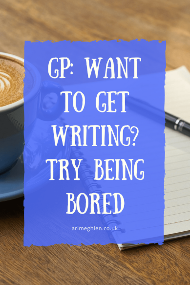 Guest post: Want to get writing? Try being bored by author Rachel Walton